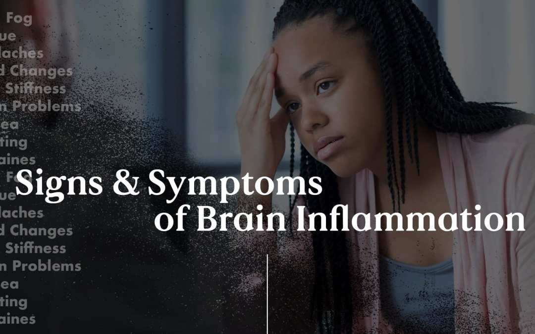 Signs and Symptoms of Brain Inflammation in Functional Neurology | El Paso, TX Chiropractor