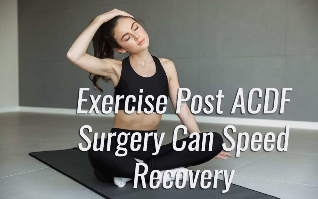 Exercise Can Speed Recovery From ACDF Surgery