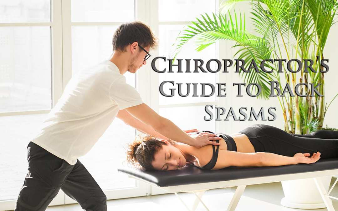 11860 Vista Del Sol, Ste. 128 A Chiropractors Guide to Back Spasms