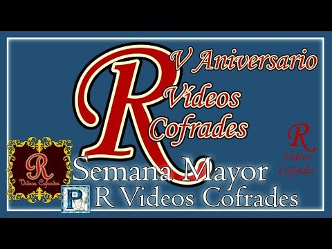 "SEMANA MAYOR: PROGRAMA 4, TEMPORADA 6: ""Especial R Videos Cofrades"""