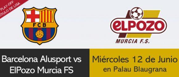HORARIOS FINAL LIGA 2013    ELPOZO MURCIA FS & FC BARCELONA ALUSPORT