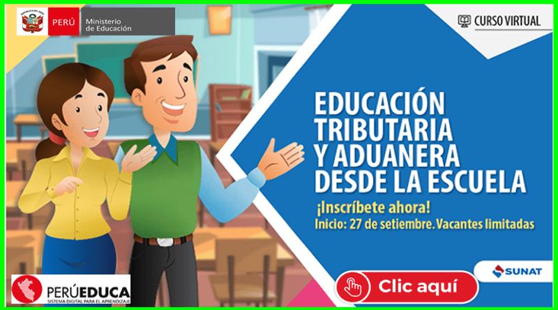 """PERUEDUCA: Preinscríbete en el Curso Virtual 2021 """"Educación Tributaria y Aduanera desde la Escuela"""" [Mas Información Aquí]"""