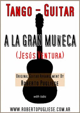 A la gran muñeca 🎼 tango guitarra con video y Mp3 gratis.