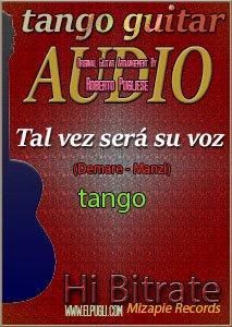 Tal vez sera su voz 🎵 mp3 del tango en guitarra.