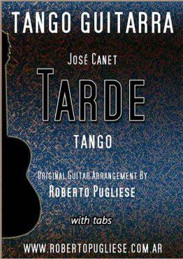 Tarde tango partitura de guitarra arreglo de Roberto Pugliese. con video y tablatura
