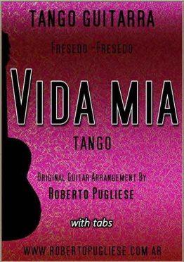 Vida mia 🎼 Tango partitura de guitarra. Con video y mp3 gratis