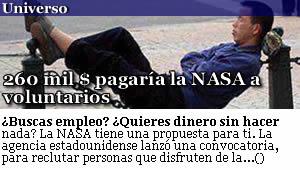 260 MIL PESOS PAGARIA LA NASA A VOLUNTARIOS POR NO HACER NADA