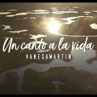 Un canto a la vida - Vanesa Martín -