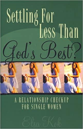 Book: Settling for Less Than God's Best - Authored by Elsa Kok