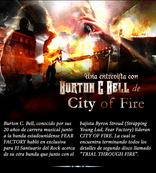 Entrevista exclusiva con Burton C. Bell de City of Fire