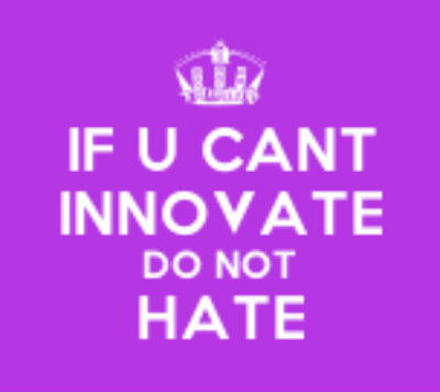 dont hate, just innovate