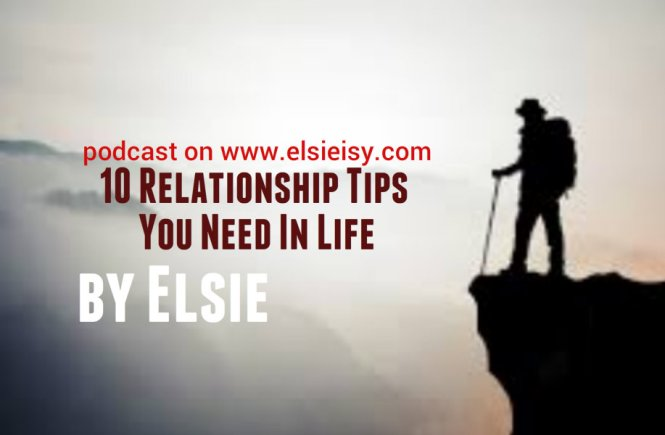 Podcast: 10 Relationship Tips You Need In Life