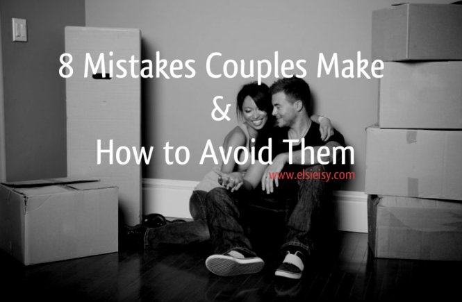 8 Mistakes Couples Make and How to Avoid Them - elsieisy blog