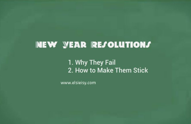 new-year-resolutions-why-they-fail-and-how-to-make-them-stick-elsieisy-blog