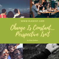 Change Is Constant... Your Perspective Isn't