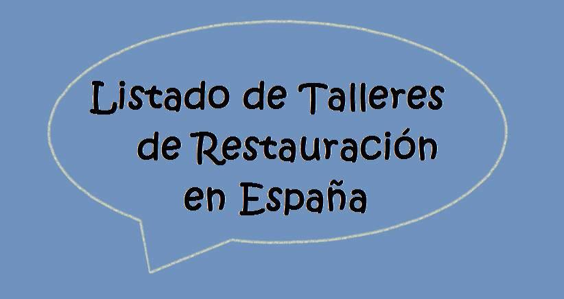 Talleres de Restauración en España