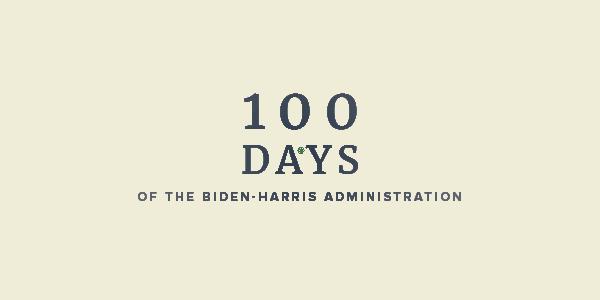 100 days of the Biden-Harris administration