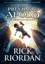 El oráculo oculto (Las pruebas de Apolo I) Rick Riordan