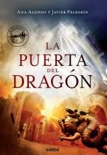 La puerta del dragón (primera parte de la saga) Ana Alonso, Javier Pelegrín