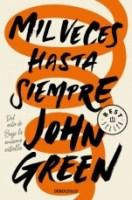 Mil veces hasta siempre John Green