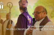 Nombramiento de nuevo Obispo Auxiliar para la Arquidiócesis de Yucatán