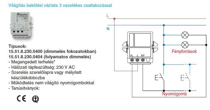 Világítás bekötési vázlata 3 vezetékes csatlakozással - Finder 15.51.8.230.0400 (dimmelés fokozatokban) - Finder 15.51.8.230.0404 (folyamatos dimmelés)