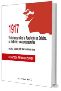 1917 Variaciones sobre la Revolución de Octubre, su historia y sus consecuencias.