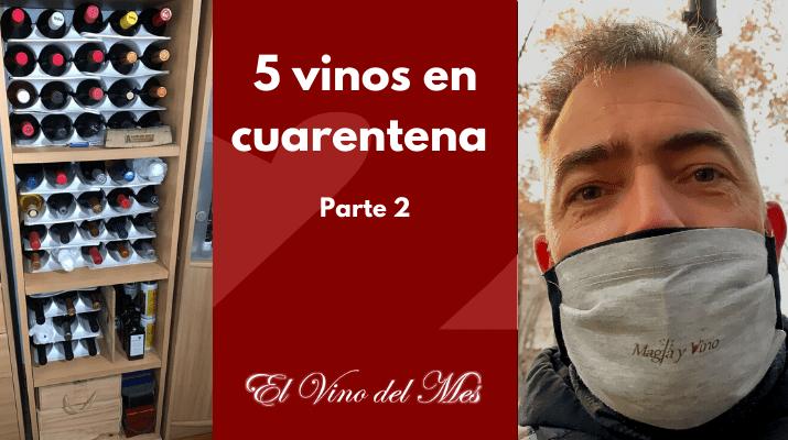 5 vinos en cuarentena - Parte 2