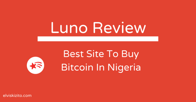 Luno review 2018 best place to buy bitcoin in nigeria elviskizito luno review 2018 best place to buy bitcoin in nigeria ccuart Image collections