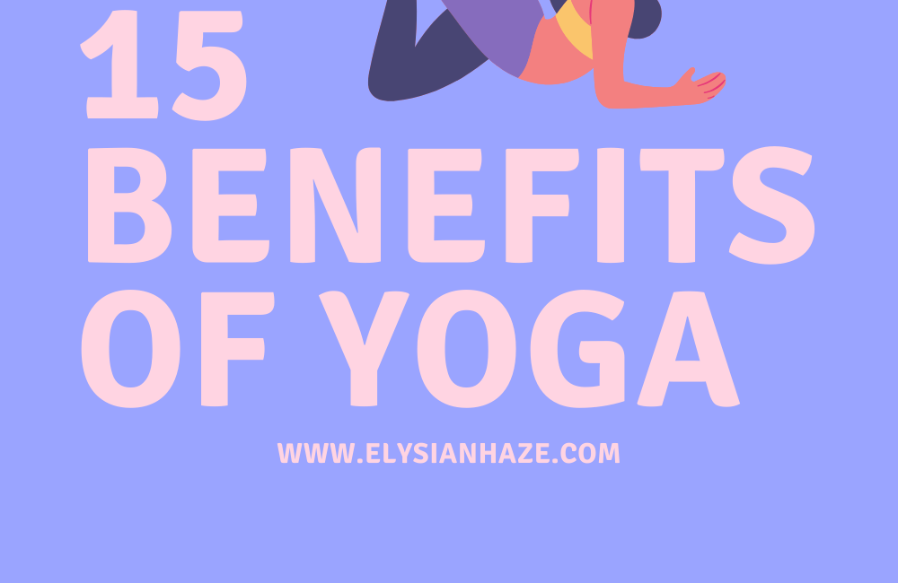 15 Benefits of Yoga - Elysian Haze