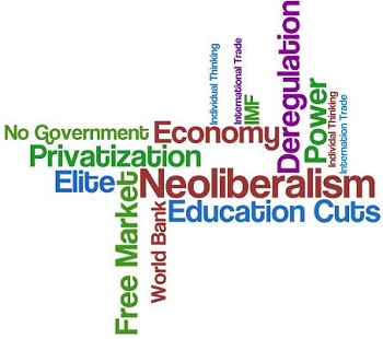 NEOLIBERALISM – THE IDEOLOGY AT THE ROOT OF ALL OUR PROBLEMS