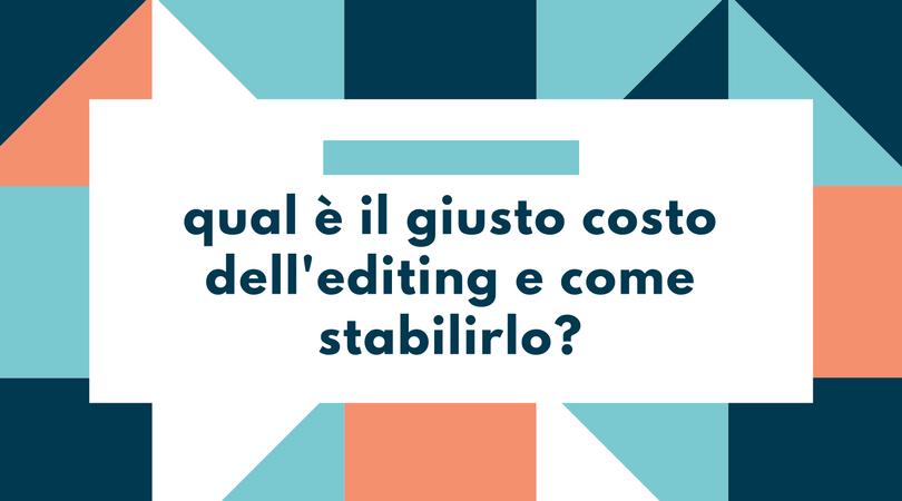 Il costo dell'editing: qual è quello giusto e come stabilirlo?