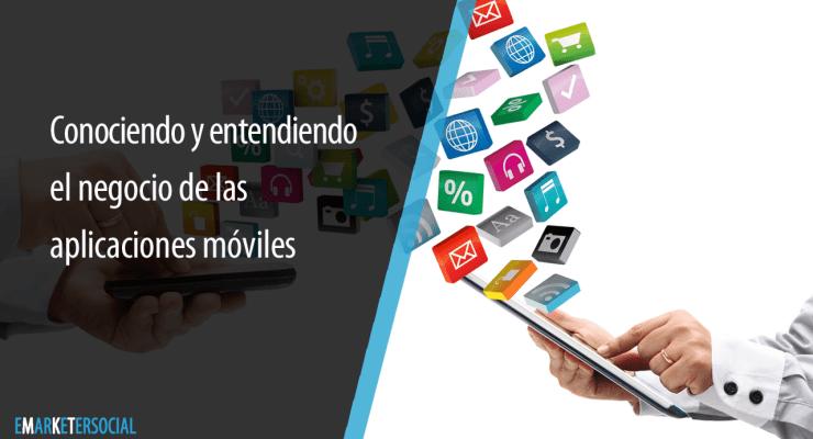 Negocio de las aplicaciones móviles, conócelo