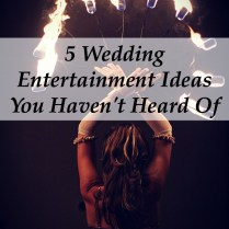 Five Wedding Entertainment Ideas