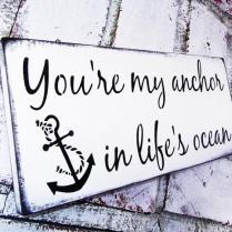 Nautical Wedding Signs You're My Anchor In Life's Ocean Anchor