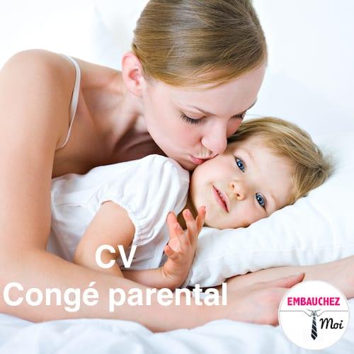 CV : congé parental / congé maternité