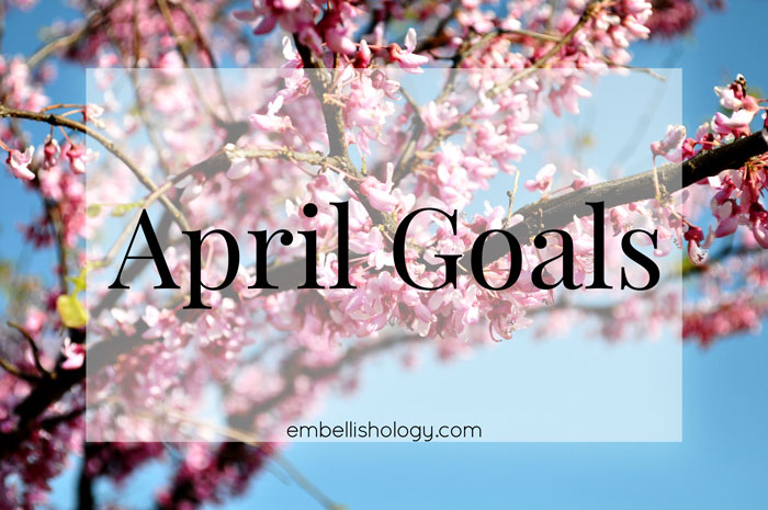 Setting monthly goals helps to keep life from getting chaotic.