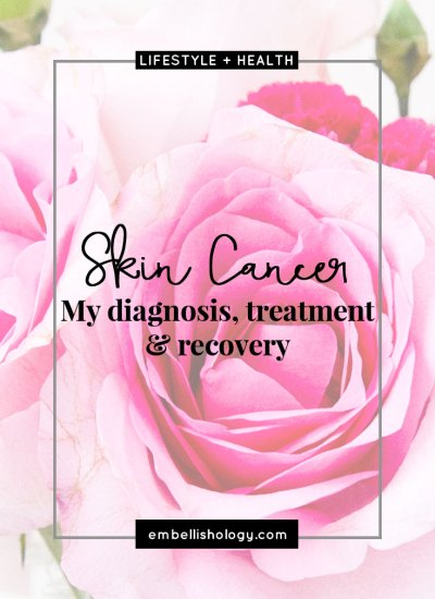 Skin Cancer: My diagnosis, treatment & recovery
