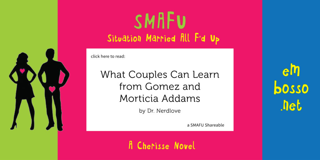What Couples Can Learn From Gomez & Morticia Addams – A SMAFU Shareable