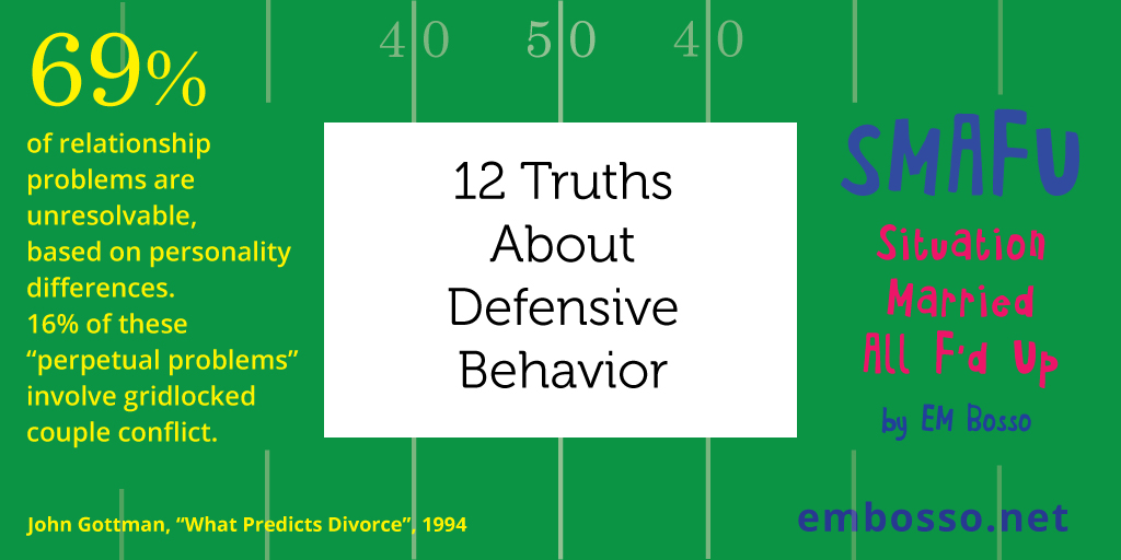 12 Truths About Defensive Behavior – a SMAFU Shareable