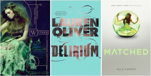 Wither by Lauren DeStefano, Delirium by Lauren Oliver, Matched by Ally Condie