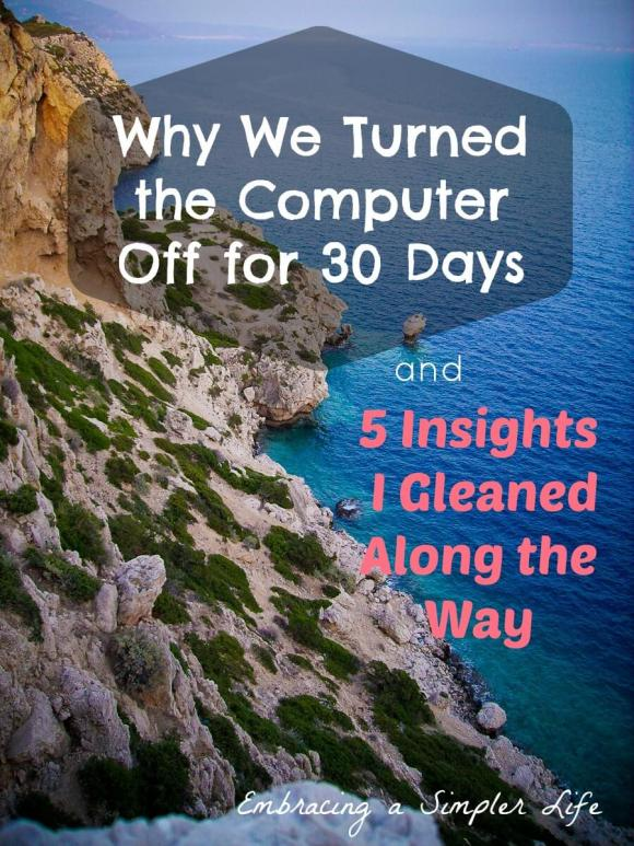 Why We Turned The Computer Off for 30 Days