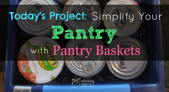 Simplify Your Pantry with Pantry Baskets FB