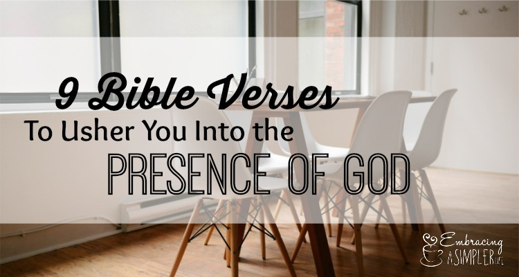 9 Bible Verses to Usher You Into the Presence of God