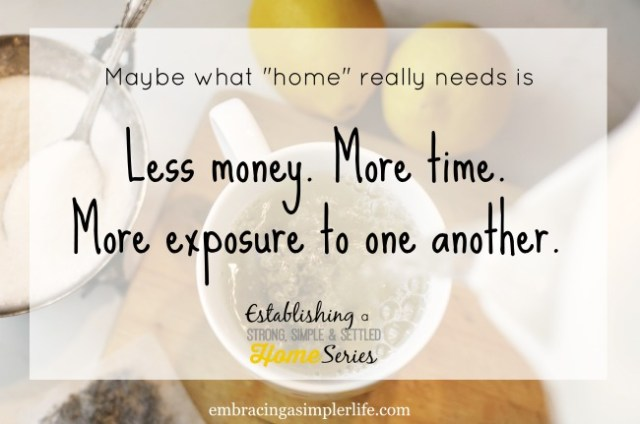 less money more time more exposure to one another