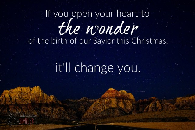 if you open your heart to the wonder of the birth of our savior