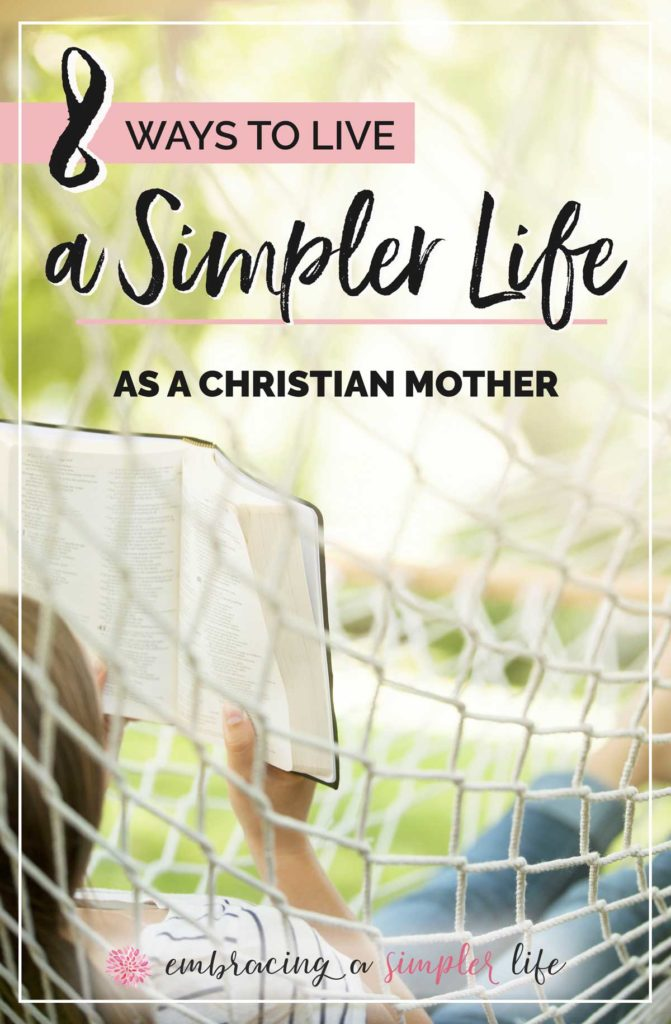 How to Live a Simpler Life as a Christian Mother