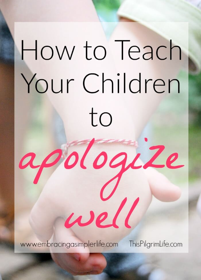 Not everyone knows how to apologize well. We can help our kids learn to apologize with these four simple steps.