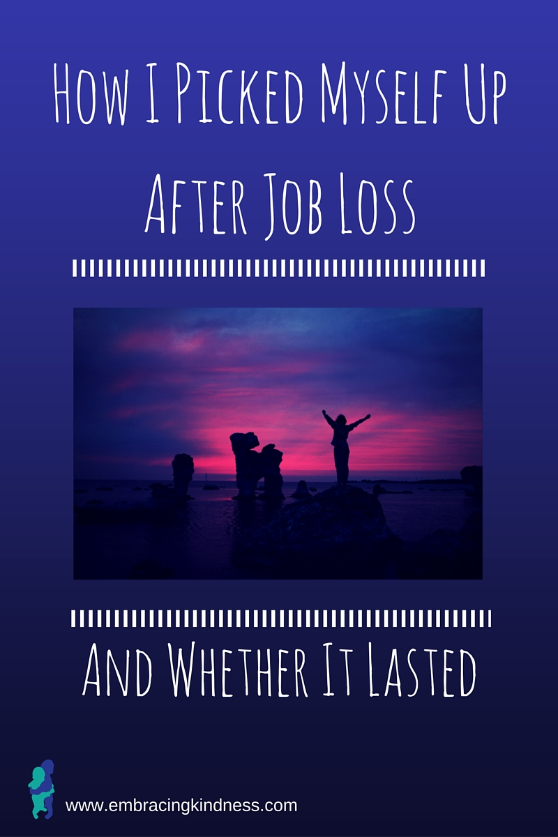 How I Picked Myself Up After Job Loss (And Whether It Lasted)