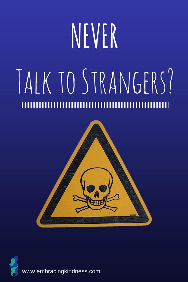 NEVER Talk to Strangers?